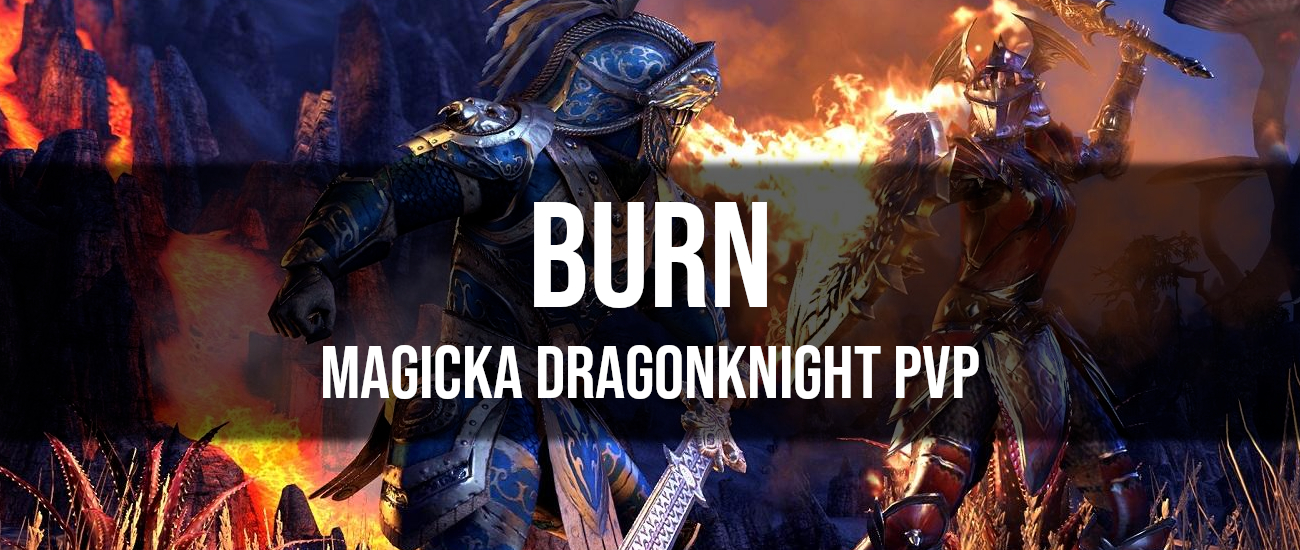 Burn – Magicka Dragon Knight PvP Build - Dottz Gaming