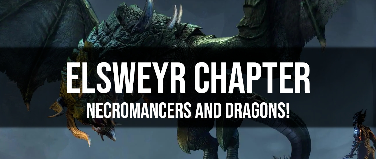 ESO Elsweyr Chapter Brings Necromancers and Dragons - Dottz