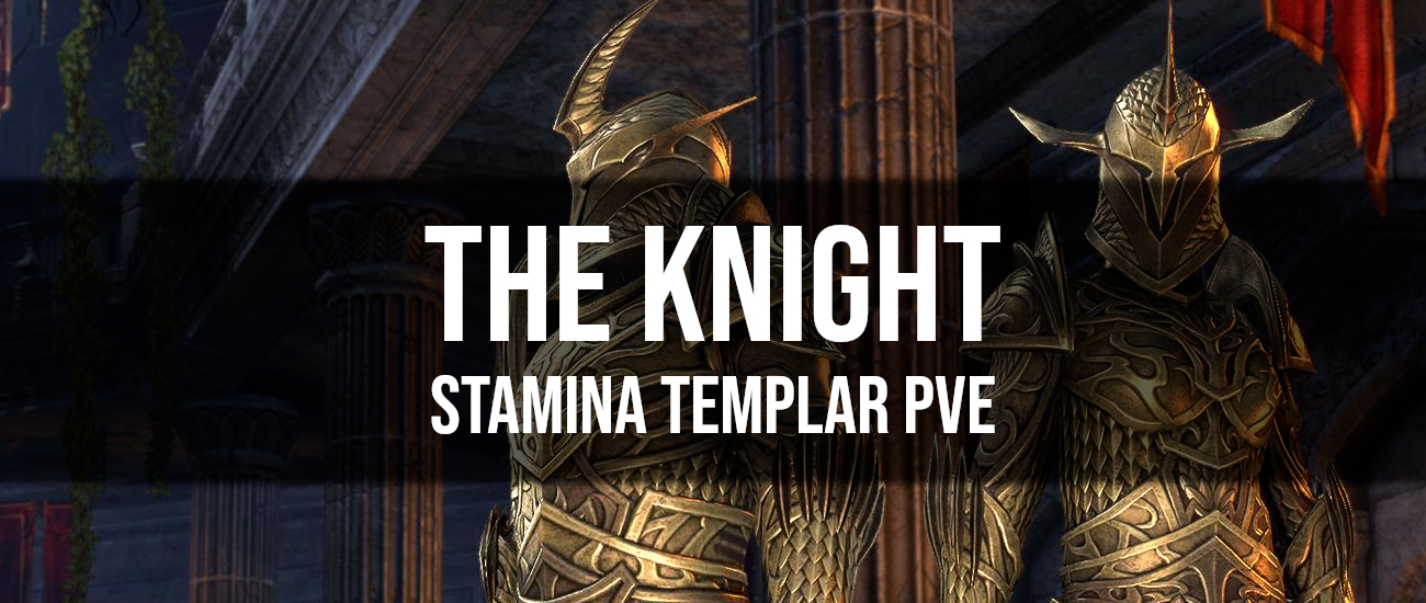 The Knight – Stamina Templar PvE Build - Dottz Gaming