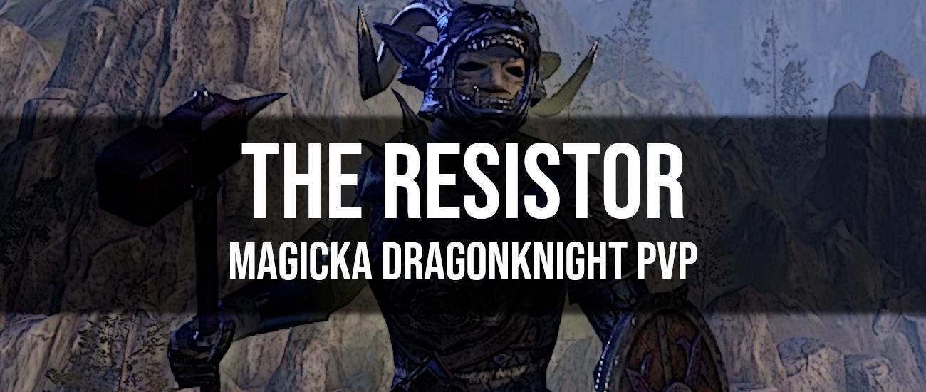 The Resistor – Magicka Dragon Knight PvP Build - Dottz Gaming
