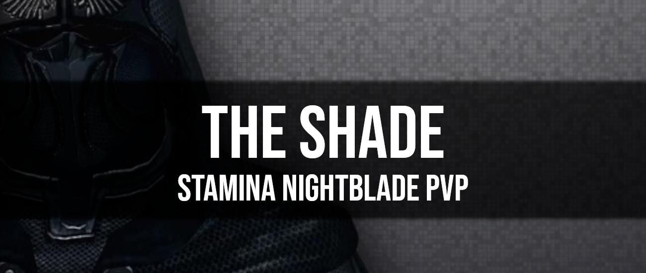 The Shade – Stamina Nightblade PvP Build - Dottz Gaming