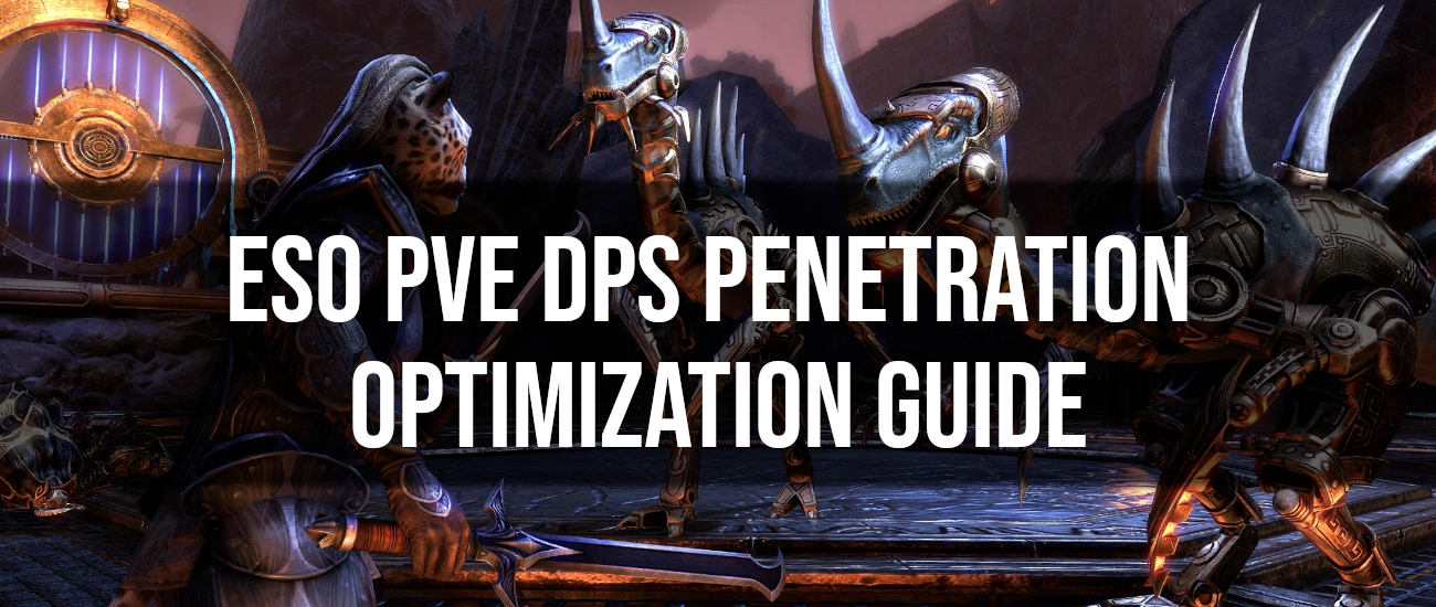 ESO PvE DPS Penetration Optimization - Dottz Gaming