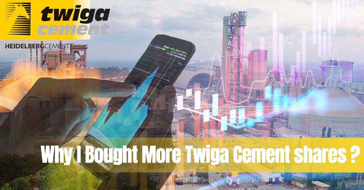 Why I Bought More Twiga Cement shares