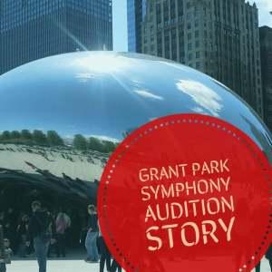 Grant Park Symphony Audition Story