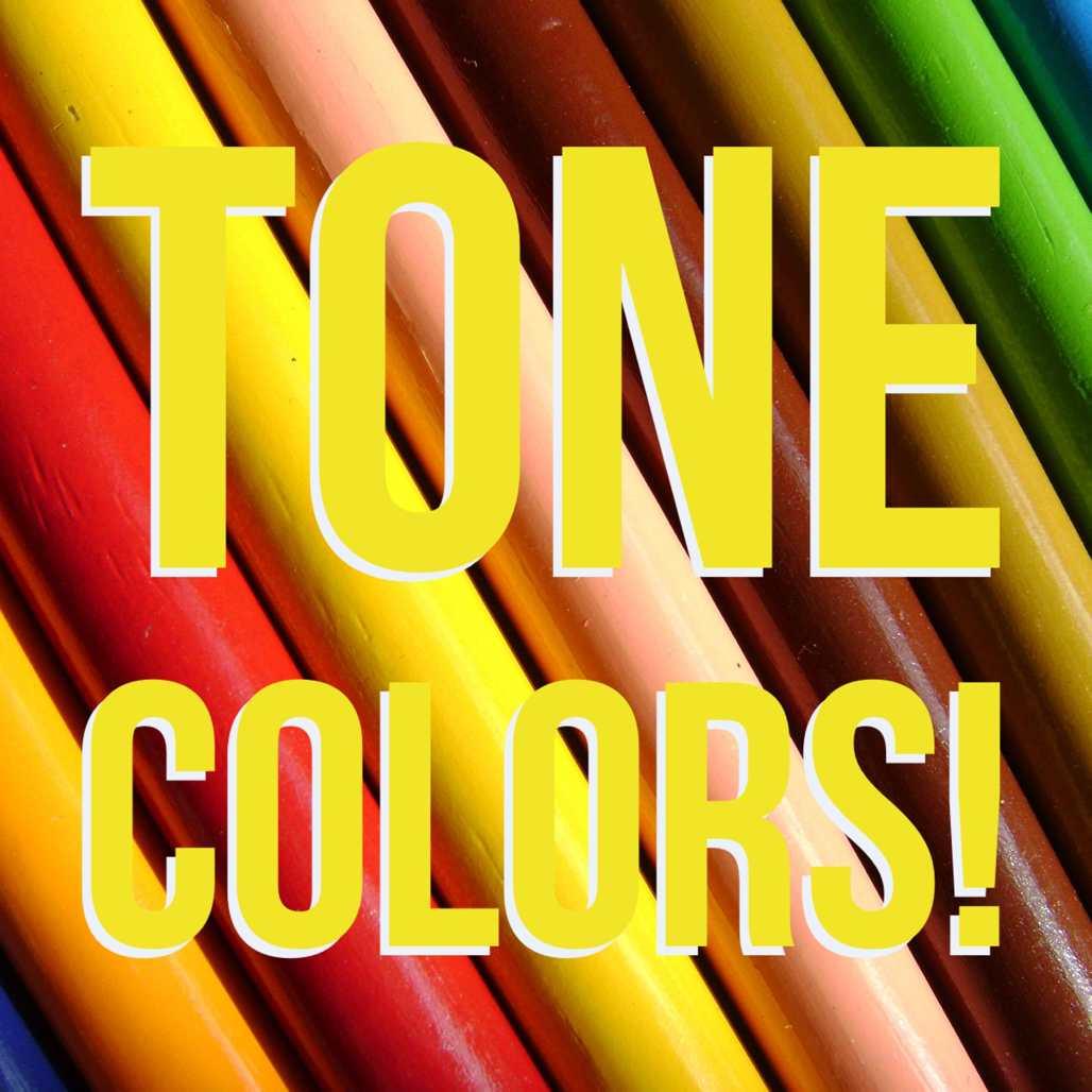 Tone Colors!