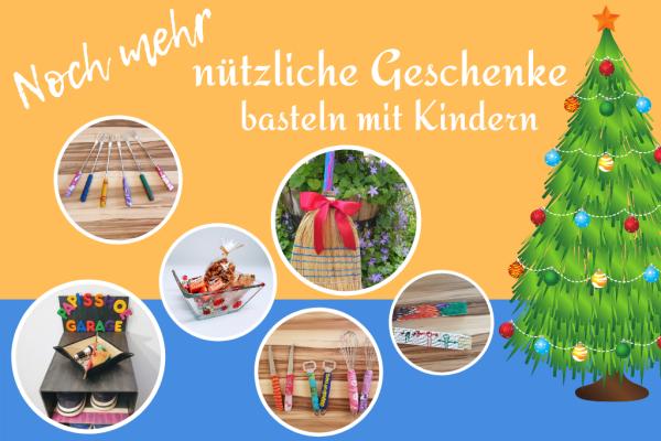 Nützliche Geschenke basteln mit Kindern