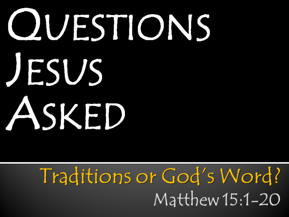 Session 1 - Tradition or God's Word