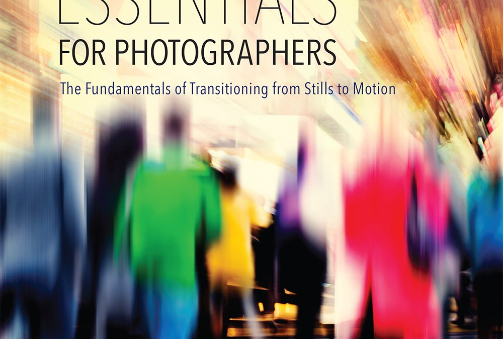 FILMMAKING ESSENTIALS FOR PHOTOGRAPHERS by Eduardo Angel