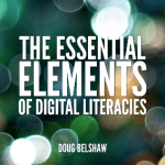 A quick update on 'The Essential Elements of Digital Literacies'