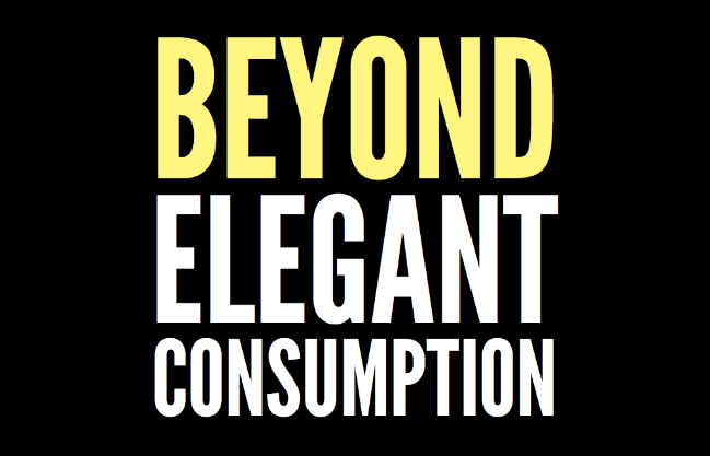 Beyond Elegant Consumption