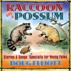Album cover for Doug Elliott's album Raccoon and A Possum