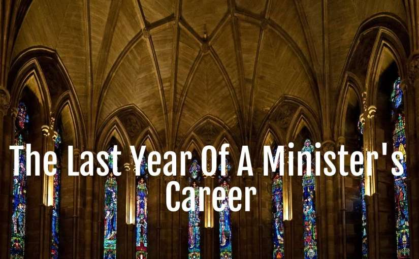 The Last Year Of A Minister's Career