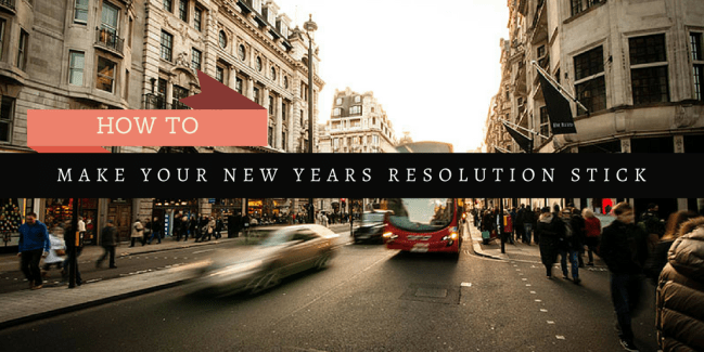 Make New Years Resolutions Stick
