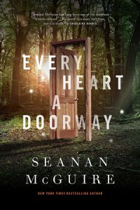 Cover for Every Heart a Doorway (Wayward Children #1) by Seanan McGuire