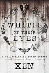 Cover for The Whites of Their Eyes by Xen Sanders