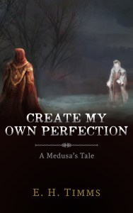Cover of Create My Own Perfection by E.H. Timms