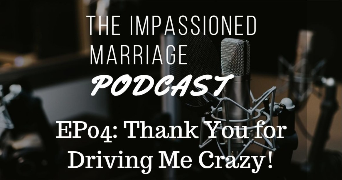 EP04: Thank You for Driving Me Crazy!