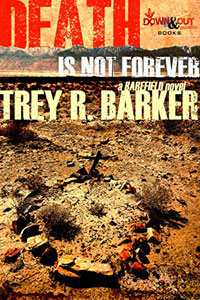 Death Is Not Forever by Trey R. Barker