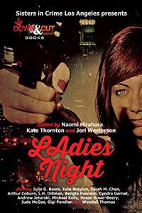 LAdies Night by Naomi Hirahara, Kate Thorton, and Jeri Westerson, editors