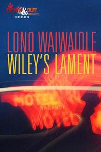 Wiley's Lament by Lono Waiwaiole