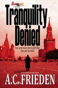 Tranquility Denied by A.C. Frieden