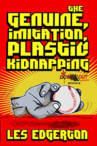 The Genuine, Imitation, Plastic Kidnapping by Les Edgerton