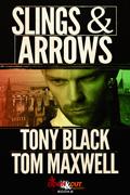 Slings & Arrows by Tony Black