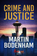 Crime and Justice by Martin Bodenham