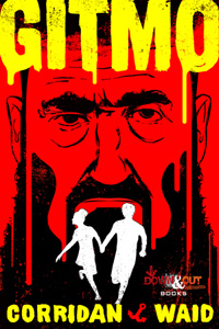 Gitmo by Shawn Corridan and Gary Waid