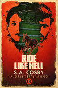 Ride Like Hell by S.A. Cosby