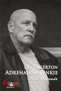 Adrenaline Junkie: A Memoir by Les Edgerton