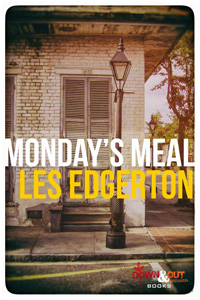 Monday's Meal by Les Edgerton