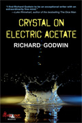 Crystal on Electric Acetate by Richard Godwin