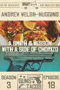 A Smith & Wesson with a Side of Chorizo by Andrew Welsh-Huggins