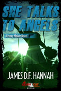 She Talks to Angels by James D.F. Hannah