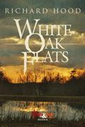 White Oak Flats by Richard Hood