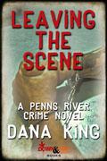 Leaving the Scene by Dana King