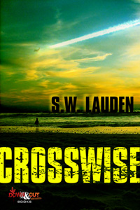 Crosswise by S.W. Lauden