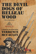 The Devil Dogs of Belleau Wood by Terrence McCauley