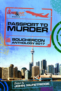 Passport To Murder: Bouchercon Anthology 2017 by John McFetridge, editor