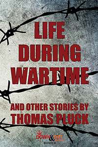 Life During Wartime: Stories by Thomas Pluck