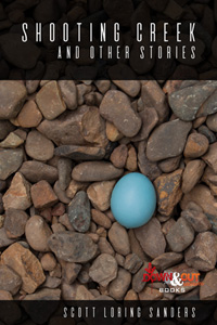 Shooting Creek and Other Stories by Scott Loring Sanders