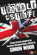 Trouble & Strife by Simon Wood