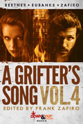 A Grifter's Song Vol. 4 by Frank Zafiro, editor