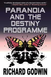 Paranoia and the Destiny Programme by Richard Godwin