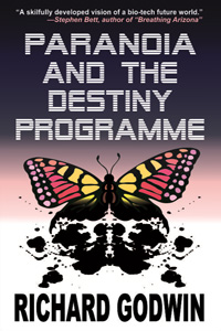 Paranoia and the Destiny Programme by Richard Godwin