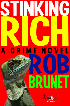 Stinking Rich by Rob Brunet