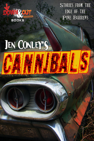 Cannibals and Other Stories by Jen Conley