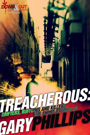 Treacherous by Gary Phillips