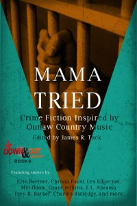 Mama Tried by James R. Tuck, editor